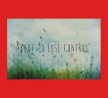 About To Lose Control One Piece - Short Sleeve