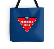 Canadians Tired Tote Bag