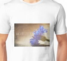 You'd Be Like Heaven To Touch Unisex T-Shirt
