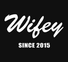Wifey Since 2015 Newlywed Wedding Gift by onlybuddy