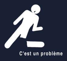 C'est Un Probleme by adamhills