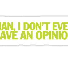 Pulp Fiction - Man, I don't even have an opinion Sticker