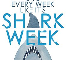 Every Week Can Be Shark Week!! by katherinedownie