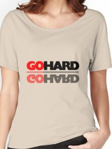 GO HARD! Women's Relaxed Fit T-Shirt