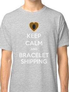 Keep Calm and Braceletshipping! Classic T-Shirt