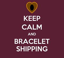 Keep Calm and Braceletshipping! T-Shirt