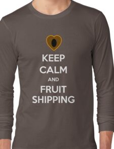 Keep Calm and Fruitshipping! Long Sleeve T-Shirt