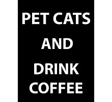 Pet Cats and Drink Coffee Photographic Print