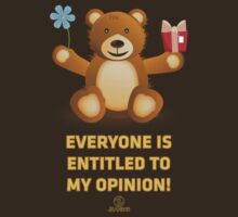 Everyone Is Entitled To My Opinion! by jean316