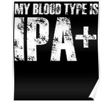 MY BLOOD TYPE IS IPA+ Poster