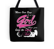 MOM OVER BOYS LET A GIRL SHOW YOU HOW TO CATCH A FISH Tote Bag