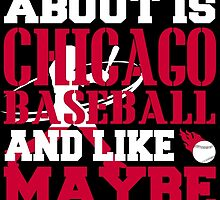 ALL I CARE ABOUT IS CHICAGO BASEBALL by fancytees