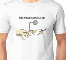 What would Bear Grylls do? Unisex T-Shirt