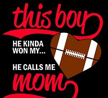 SO THERE'S THIS BOY HE KINDA WON MY.... HE CALLS ME MOM by birthdaytees