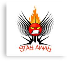 stay away  Canvas Print