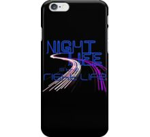 Night Life Is the Right Life (Blue) iPhone Case/Skin
