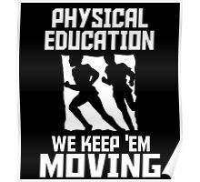 Physical Education We Keep Them Moving Poster