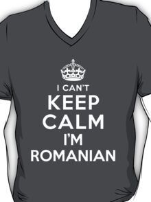 I Can't Keep Calm I'm Romanian T-Shirt