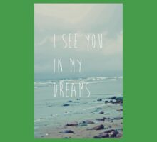I See You In My Dreams Baby Tee