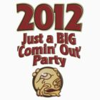 2012 Just a Big Comin' Out Party by Paul  Reynolds