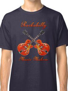 Rockabilly Music Makers Classic T-Shirt