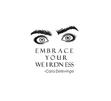 Embrace you weirdness by Madebyanonymous