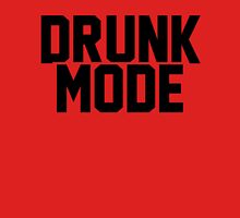 Drunk Mode Unisex T-Shirt