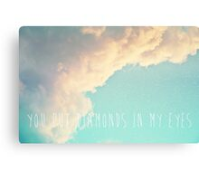 You Put Diamonds In My Eyes Canvas Print