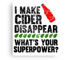 I Make Cider Disappear T Shirt Shirts Canvas Print