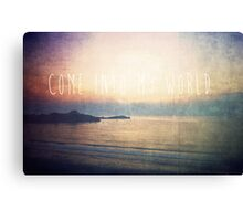 Come Into My World Canvas Print