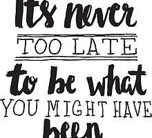 It's Never Too Late - Black by noeldolan