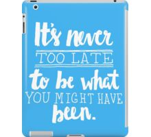 It's Never Too Late - White iPad Case/Skin