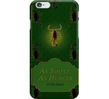 As Simple As Hunger 1 iPhone Case/Skin