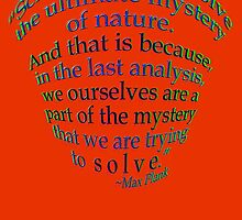 The Ulimate Mystery of Nature by TeaseTees