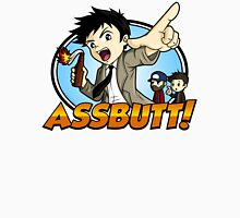 Hey Assbutt! Unisex T-Shirt