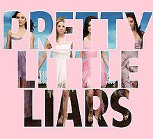 Pretty Little Liars by danhollister97