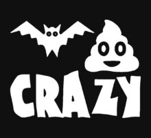Bat Shit Crazy by redy60