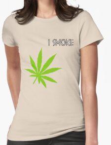 I Smoke Marijuana Womens Fitted T-Shirt
