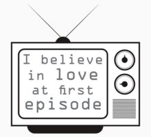 Love at first episode  by MayaTauber