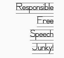 Responsible Speech Junky  Unisex T-Shirt