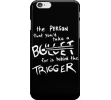 Fall Out Boy - Miss Missing You - The Person That You'd Take A Bullet For Is Behind The Trigger iPhone Case/Skin