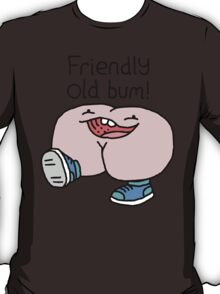 "Willy Bum Bum - ""Friendly Old Bum!"" T-Shirt"