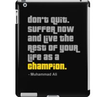 Don't Quit iPad Case/Skin