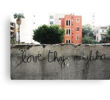Love thy neighbor, Beirut. Canvas Print