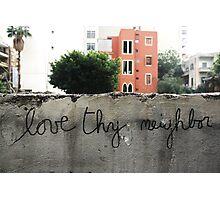 Love thy neighbor, Beirut. Photographic Print