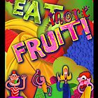Eat More Fruit Poster  by Phil  Brown