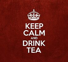 Keep Calm and Drink Tea - Red Leather by sitnica