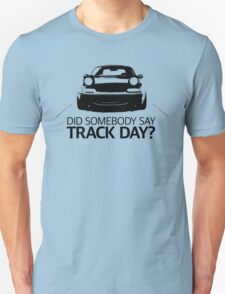 Did somebody say track day? Mazda Miata (mx-5) NA T-Shirt