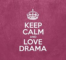 Keep Calm and Love Drama - Pink Leather by sitnica