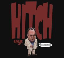 """Hitch Says"" 3 Christopher Hitchens quote t-shirt by Neil Davies"